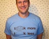Think More. Talk Less.