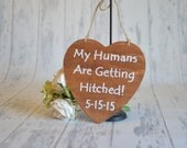 Large Pet Save the Date Engagement/Wedding Photography Props My Humans Are Getting Hitched/Married-Your choice-Wedding Signs- Ships Quickly