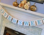 LOVE is SWEET Banner / Wedding Decorations /  Light Teal Bridal Shower Decorations / Candy Buffet Banner- Your Color choice