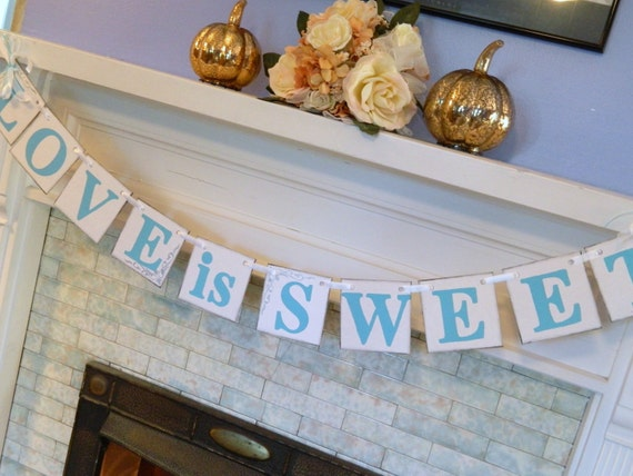 Bridal Shower Decorations  / Wedding Decorations /  Light Teal Love is Sweet banner  / Candy Buffet Banner / Your Color choice