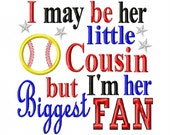 I may be her little Cousin but I'm her Biggest Fan - Softball Applique - Machine Embroidery Design - 8 Sizes