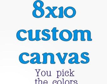 Custom Canvas Quote, Canvas Art, Custom Quote, 8x10 Canvas Art, Custom Quote Art, Custom Canvas Quote