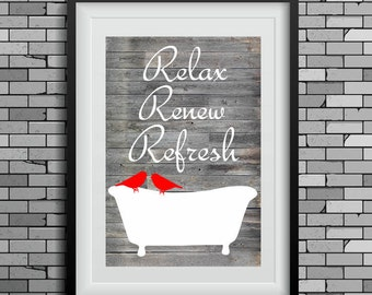 Bathroom Art Print, Bathtub, Birds, Relax, Renew, Refresh, Bathroom Wall Decor, Gray Barnwood, Rustic Modern