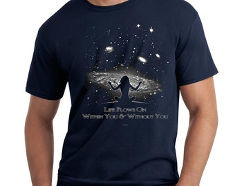 Life Flows On Within You and Without You Beatles Tribute Woman Galaxy T Shirt or Hoodie Screen Printed Free US Shipping