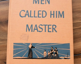 Men Called Him Master Journal