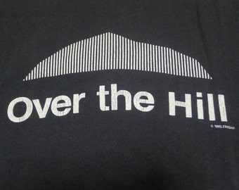 Vintage 80s 1985 Over The Hill T-Shirt
