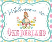 "Alice in Wonderland One-derland ""Welcome to ONE-DERLAND"" Sign Printable 8x10 Mad Tea Party Wonderland Party Printable"