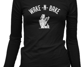 Women's Wake N Bake T-shirt - Long Sleeve - S M L XL 2x - Ladies Weed Tee - 2 Colors