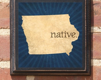 Iowa IA NATIVE Wall Art Sign Plaque Gift Present Personalized Color Custom Home Decor Vintage Style Des Moines Cedar Rapids Ames Antiqued