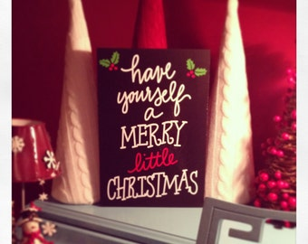 Christmas Wood Sign- Have Yourself a Merry Little Christmas - Wood Sign