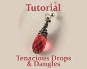 Tenacious Drops & Dangles TUTORIAL