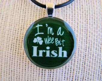 Resin Pendant, I'm a Wee Bit Irish, St Patrick's Day, Green, White, Round, 1 inch