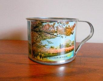 Vintage Souvenir of Washington D.C. Tin Mug Metal Cup Jefferson Memorial The White House