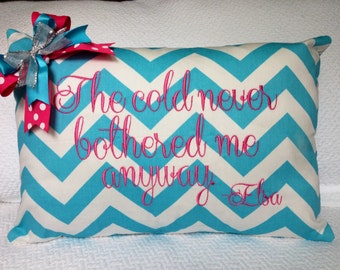 The cold never bothered me anyway Blue Chevron Embroidered Pillow Cover