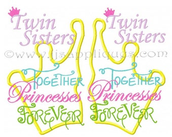 Instant Download - Twins Designs Twin Sisters Together Princesses Forever Embroidery Applique Design - 2 designs 4x4, 5x7, 6x10 hoop sizes