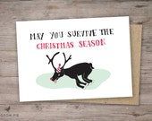 Funny christmas card. May you survive the Christmas season