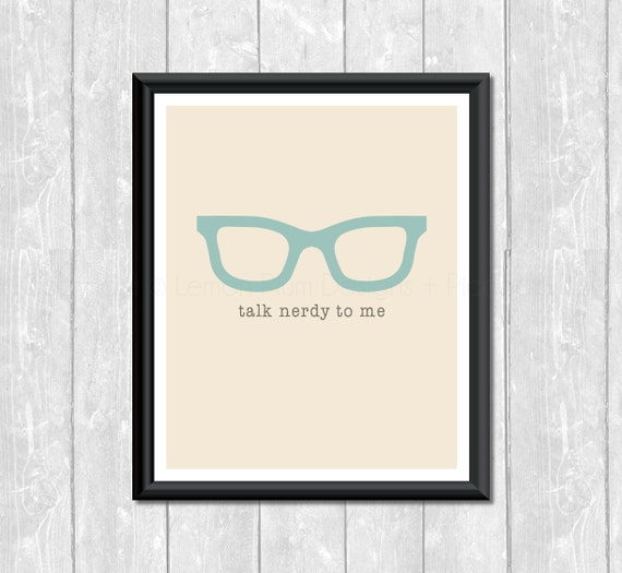 Talk Nerdy To Me Original 8 X 10 Art Print Eye Glasses Geek