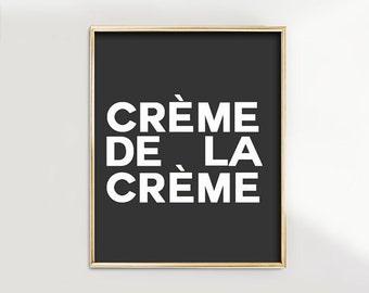 PRINT Creme de la Creme- White Print on Black