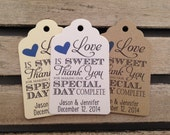 Wedding Gift Tags - Love Is Sweet Thank You For Making Our Day Complete - Wedding Favor Tags - Customizable Personalized (WT1456)