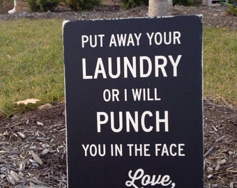 16x24 Put Away Your Laundry Punch You In The Face