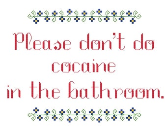 3 Cross Stitch Patterns -- Please don't do cocaine in the bathroom, in 2 5x7 versions and one mini