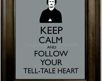 Keep Calm Edgar Allan Poe Art Print 8 x 10 - Keep Calm and Follow Your Tell-Tale Heart - Goth Author - LIterature