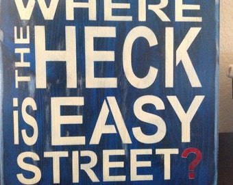 Where the heck is Easy Street? Wood primitivesign, wall decor, house signs, patio signs, yard signs