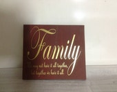 10x10  Family we may not have it all together but together we have it all Barn Red with Gold Lettering
