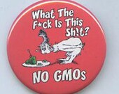What the F*ck is this Sh!i No GMOs 1 3/4 inch button