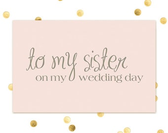 To my Sister on my Wedding day - Note to Sister - Wedding Day Note - Thank You Card - INSTANT DOWNLOAD