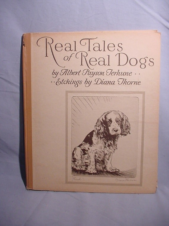 Most Charming Dog Book You'll See Real Tales of Real Dogs Terhune Diana Thorne