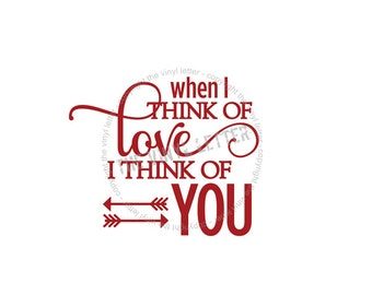 When I Think of Love, I Think of You Vinyl Wall Decal Sticker