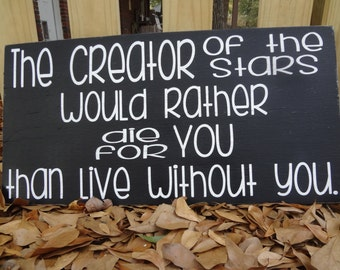 The Creator of the Stars Hand Painted Sign