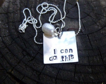 Hand Stamped Sterling SIlver Necklace - I Can Do This.