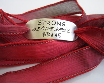 Strong Beautiful Brave~Hand Stamped Ribbon Wrap Bracelet