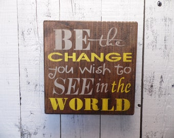 wooden sign, be the change, subway art, wall decor, shabby chic, change the world