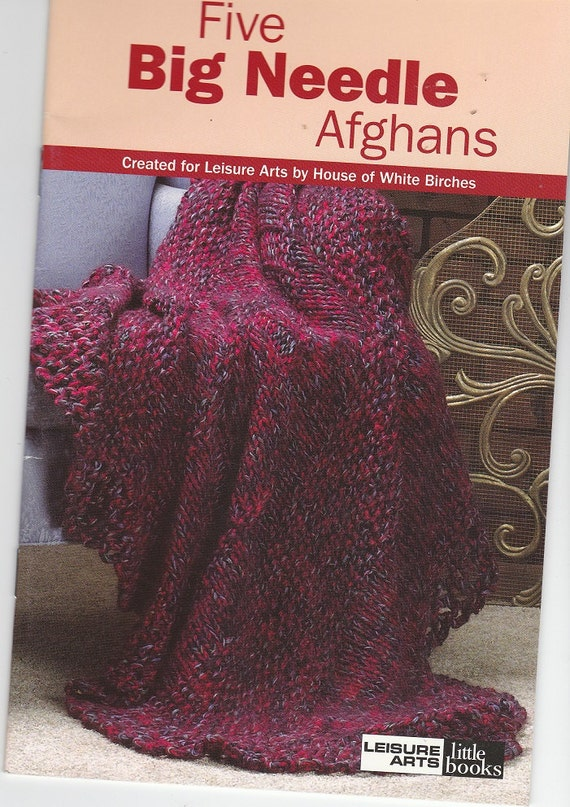 Knitted Afghan Patterns With Big Needles : Pattern Booklet - Five BIG NEEDLE AFGHANS to Knit - by Leisure Arts Little Bo...