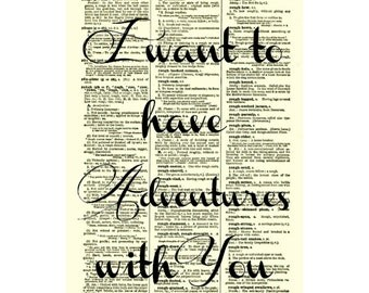 I Want to Have Adventures with You Print on 1800s Dictionary Page, Love Quote Wall Decor, Art Print, Valentine's Day, Engagement