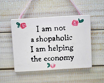 Shabby Chic Sign -  I am Not a Shopaholic
