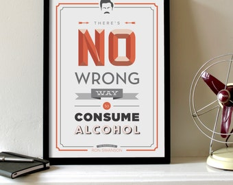 Theres No Wrong Way to Consume Alcohol Poster // Ron Swanson Quote // Parks and Recreation // 11 x 17 // A3 // RIBBA 290 x 390mm