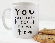 Biscuit to my Tea Mug - Stylish Ceramic Mug - Kitchen Gift - fun mug - kitchen tea mug - slogan mug - romantic gift