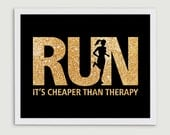 Runner Gift - It's Cheaper than Therapy  - Glitter Typography Inspirational Running Quote Art