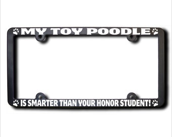 My Toy Poodle Is Smarter License Plate Frame (T)