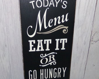 Today's Menu Eat It or Go Hungry, Kitchen Sign, Menu Sign, Kitchen Decor, Funny Kitchen Sign, Black Kitchen Decor