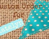 Custom Order for Katelyn