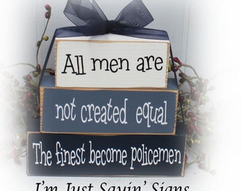 All Men Are Not Created Equal The Finest Become Policemen Itty Bitty Wood Stacking Blocks