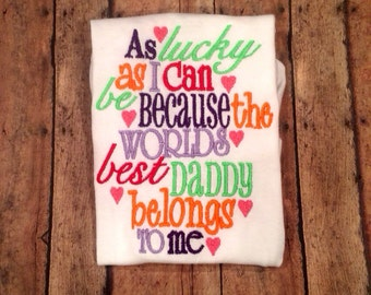I'm as lucky as can be, the world's best daddy belongs to me bodysuit- great baby shower gift or Father's Day gift