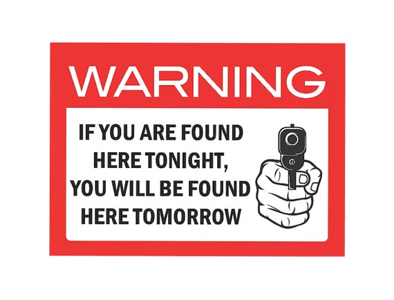 Warning Sign for Home Protection If You Are Found Here Tonight