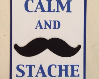 Keep Calm and Stache On, Little Man Theme, Mustache Theme, Stache Bash, Mustache Party Decorations
