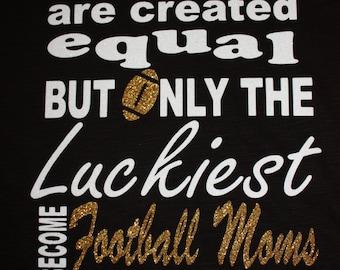 Women's Luckiest are Football Moms  Shirt